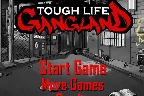 Play Tough Life Gang Land