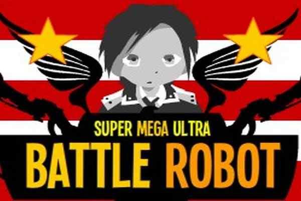 Play Super Mega Ultra Battle Robot