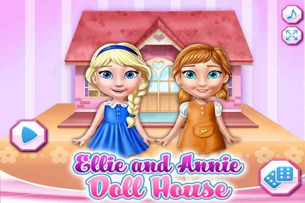 Play Ellie And Annie Doll House